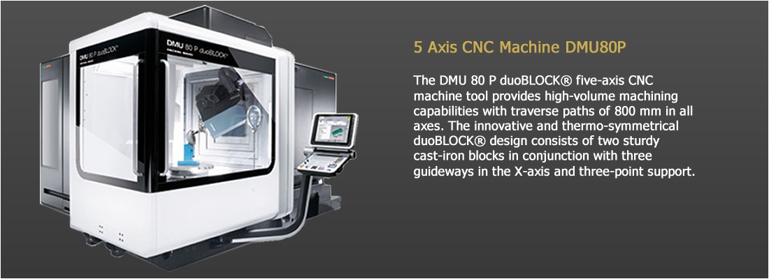 5 AXIS CNC MACHINE DMU80P